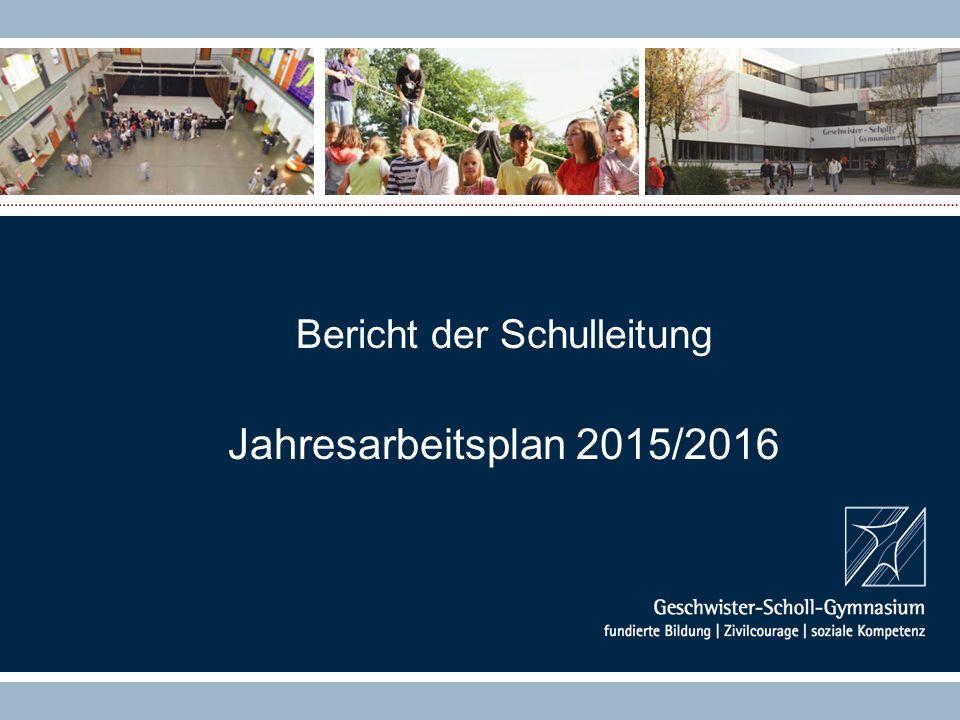 Bericht der Schulleitung Jahresarbeitsplan 2015/2016