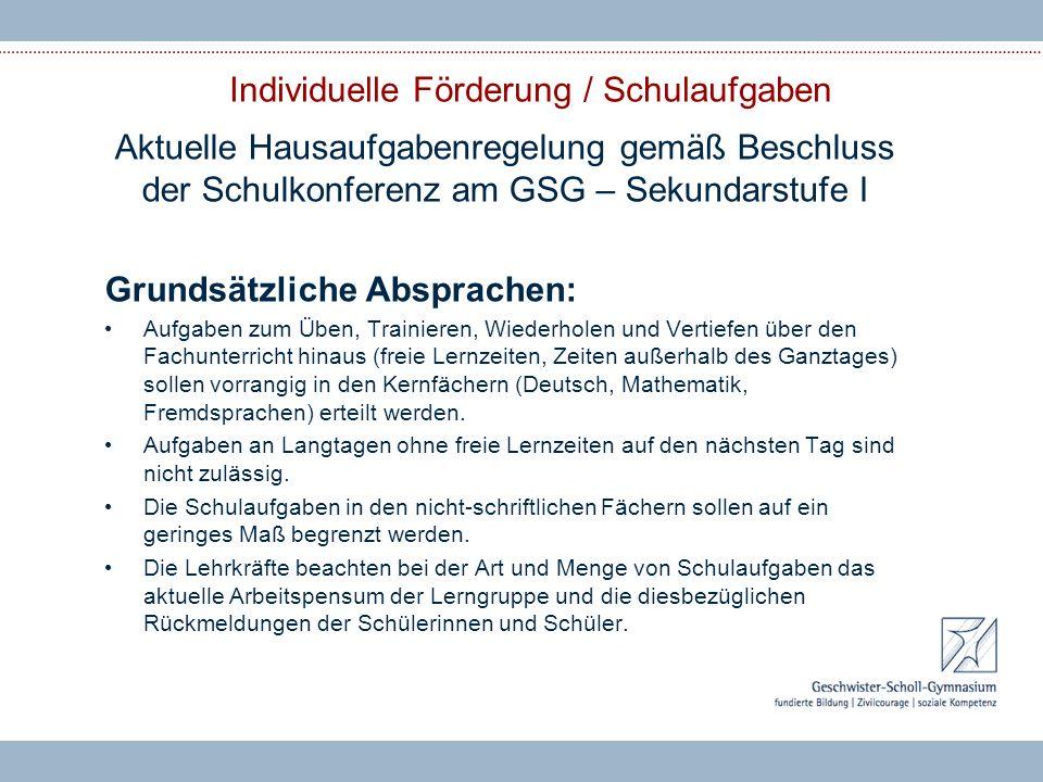 Individuelle Förderung / Schulaufgaben Aktuelle Hausaufgabenregelung gemäß Beschluss der Schulkonferenz am GSG – Sekundarstufe I Grundsätzliche Abspra