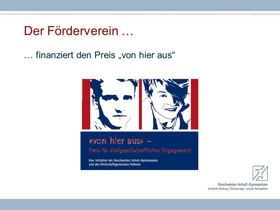 """Der Förderverein … … finanziert den Preis """"von hier aus"""""""
