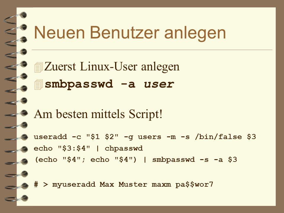 Neuen Benutzer anlegen 4 Zuerst Linux-User anlegen 4 smbpasswd -a user Am besten mittels Script! useradd -c