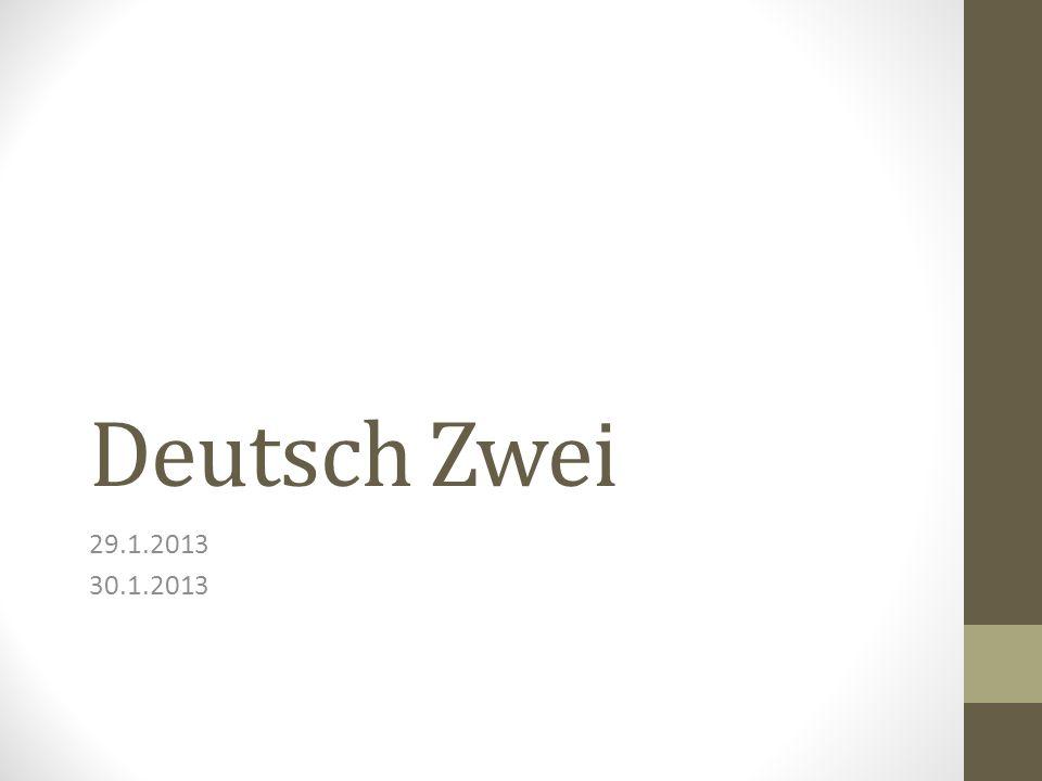 Deutsch Zwei 29.1.2013 30.1.2013