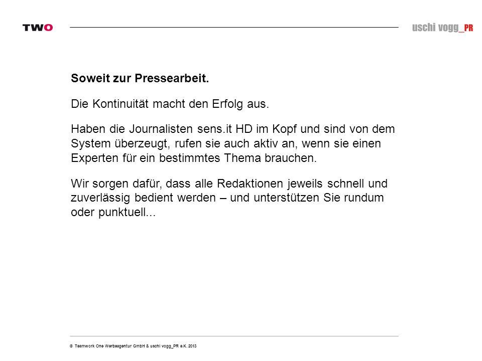 © Teamwork One Werbeagentur GmbH & uschi vogg_PR e.K. 2013 Noch ein Blick auf: Online & Mobile.