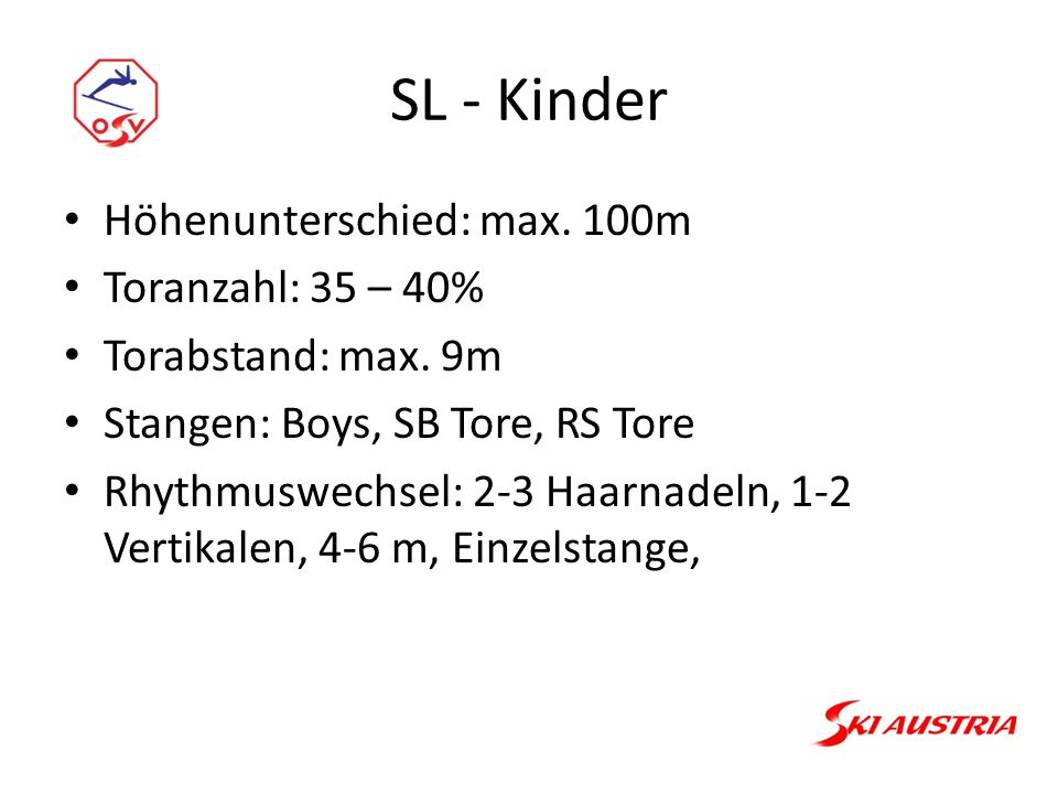 Mini Cross Höhenunterschied: max.180m RTL Ski verpflichtend 10-20 SL Tore Mind.