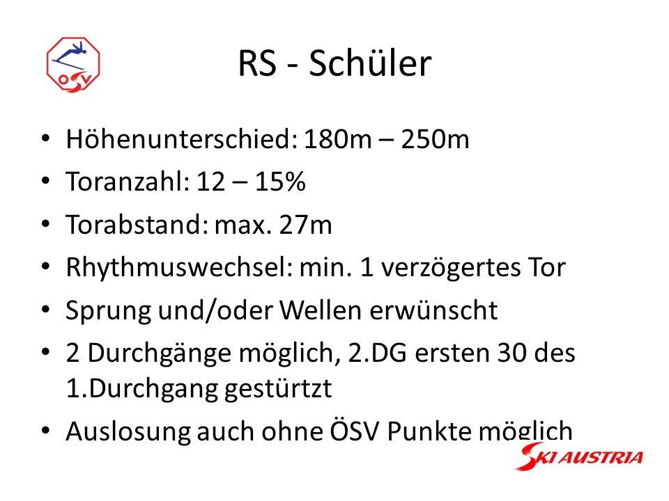 RS - Schüler Höhenunterschied: 180m – 250m Toranzahl: 12 – 15% Torabstand: max.