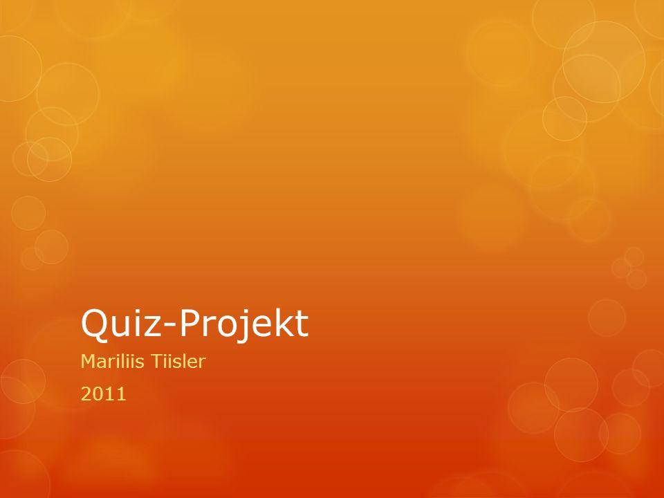 Quiz-Projekt Mariliis Tiisler 2011