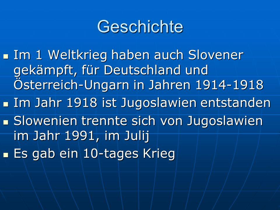 Geschichte Im 1 Weltkrieg haben auch Slovener gekämpft, für Deutschland und Österreich-Ungarn in Jahren 1914-1918 Im 1 Weltkrieg haben auch Slovener g