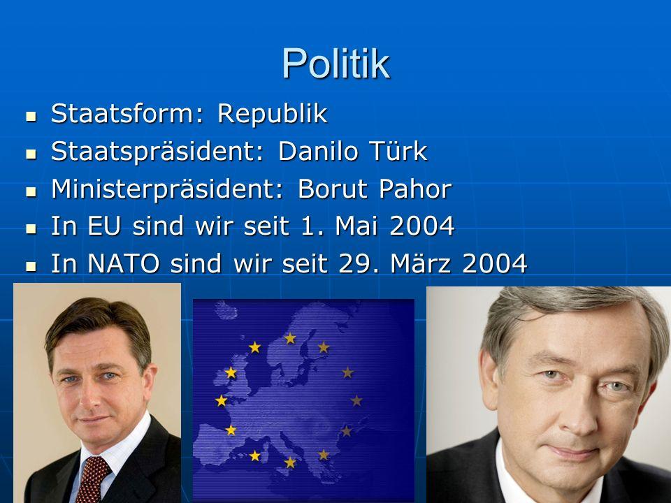 Politik Staatsform: Republik Staatsform: Republik Staatspräsident: Danilo Türk Staatspräsident: Danilo Türk Ministerpräsident: Borut Pahor Ministerprä