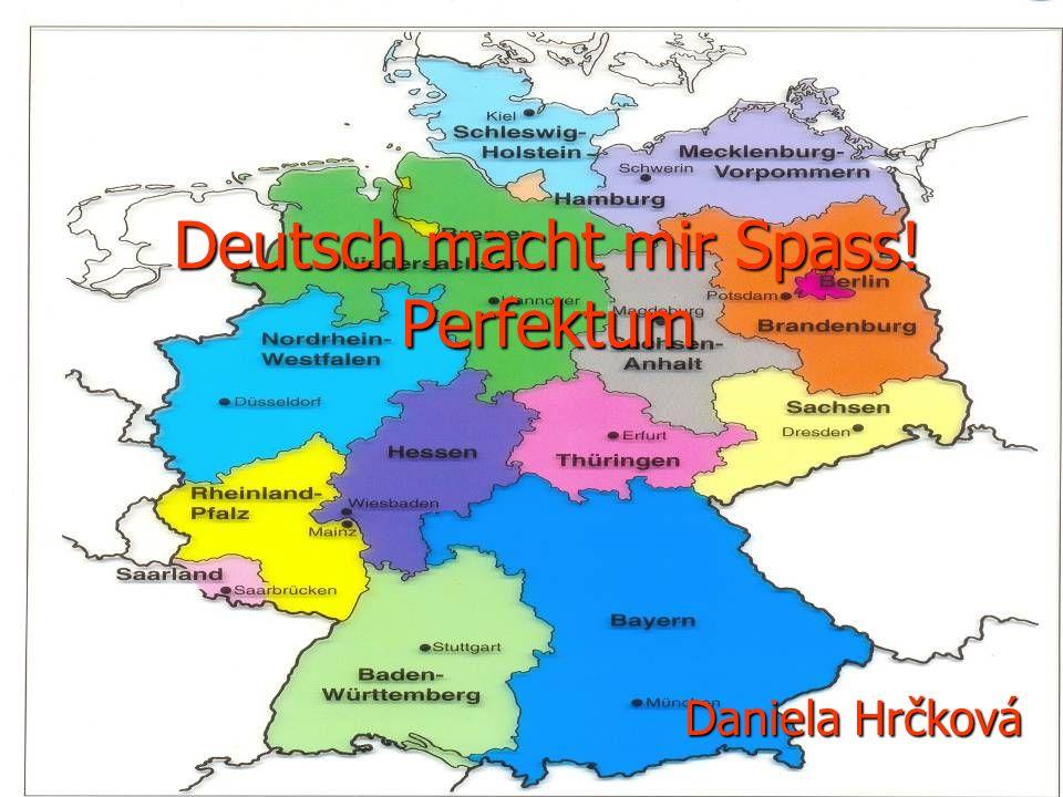 Deutsch macht mir Spass! Perfektum Daniela Hrčková