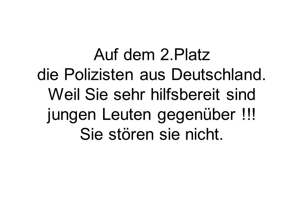 Auf dem 2.Platz die Polizisten aus Deutschland.