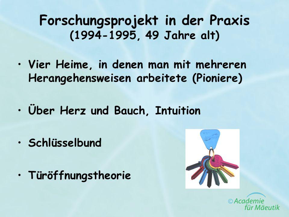 Forschungsprojekt in der Praxis (1994-1995, 49 Jahre alt) Vier Heime, in denen man mit mehreren Herangehensweisen arbeitete (Pioniere) Über Herz und B