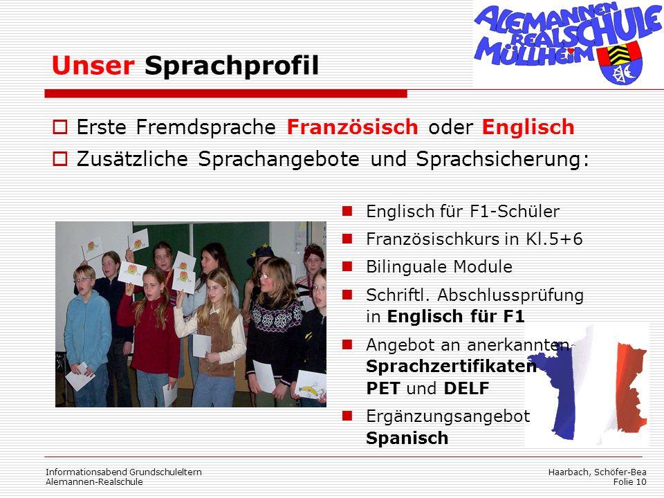 Haarbach, Schöfer-Bea Folie 10 Informationsabend Grundschuleltern Alemannen-Realschule Unser Sprachprofil  Erste Fremdsprache Französisch oder Englis