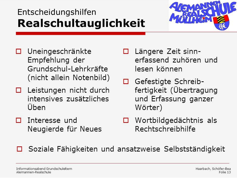 Haarbach, Schöfer-Bea Folie 13 Informationsabend Grundschuleltern Alemannen-Realschule Entscheidungshilfen Realschultauglichkeit  Uneingeschränkte Em