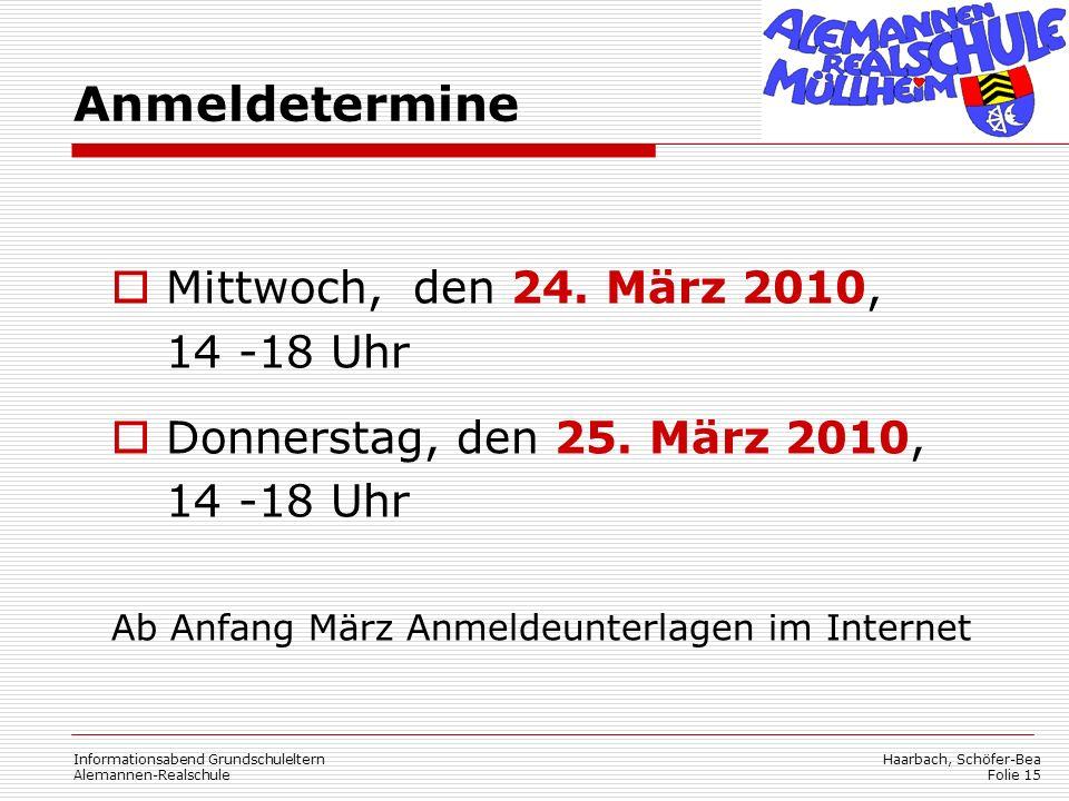 Haarbach, Schöfer-Bea Folie 15 Informationsabend Grundschuleltern Alemannen-Realschule  Mittwoch, den 24. März 2010, 14 -18 Uhr  Donnerstag, den 25.