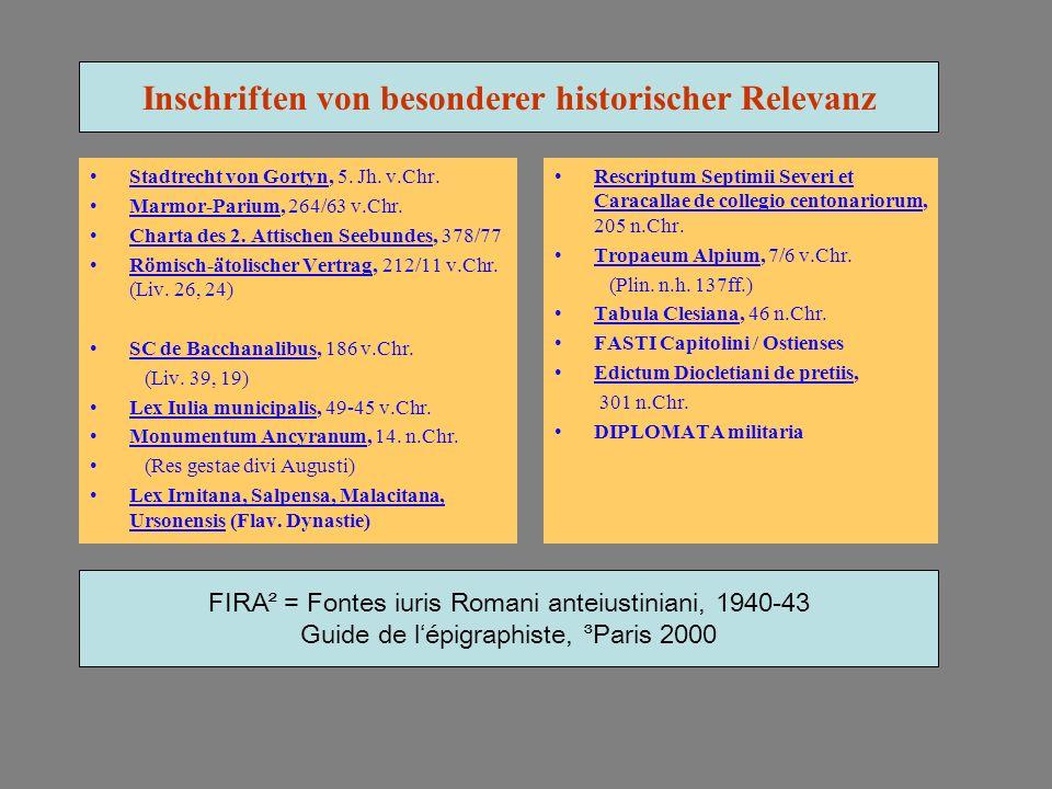 Stadtrecht von Gortyn, 5. Jh. v.Chr. Marmor-Parium, 264/63 v.Chr. Charta des 2. Attischen Seebundes, 378/77 Römisch-ätolischer Vertrag, 212/11 v.Chr.