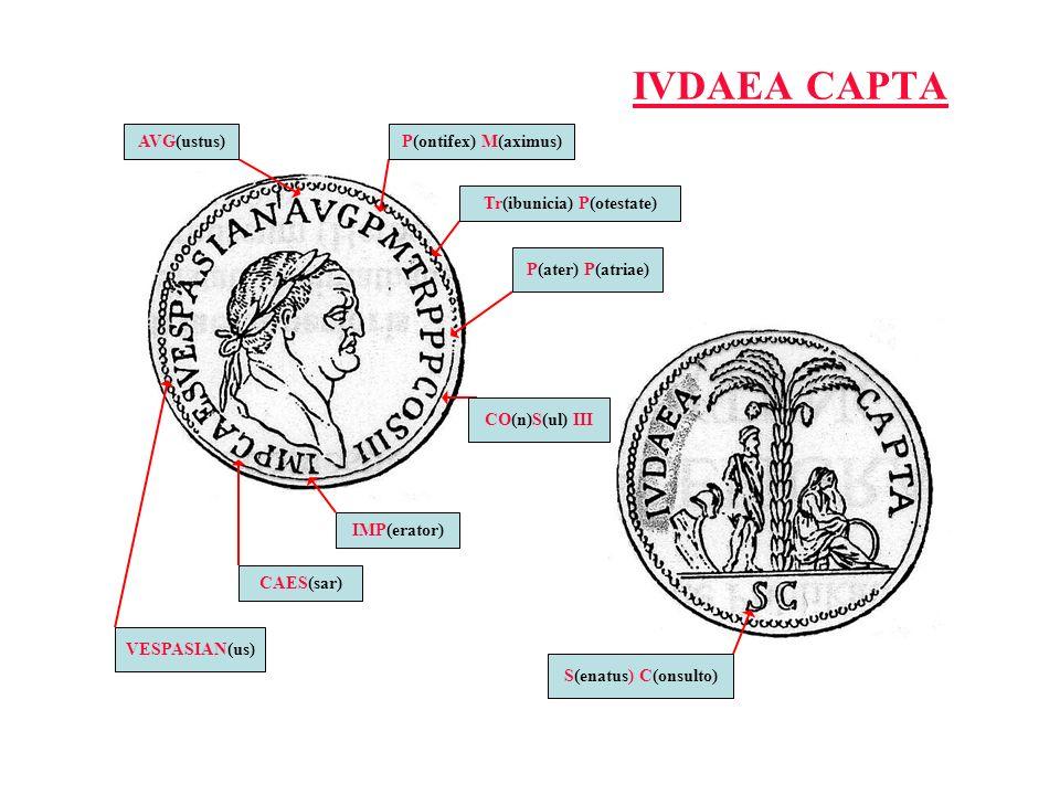 IVDAEA CAPTA VESPASIAN(us) CAES(sar) IMP(erator) AVG(ustus)P(ontifex) M(aximus) Tr(ibunicia) P(otestate) P(ater) P(atriae) CO(n)S(ul) III S(enatus) C(