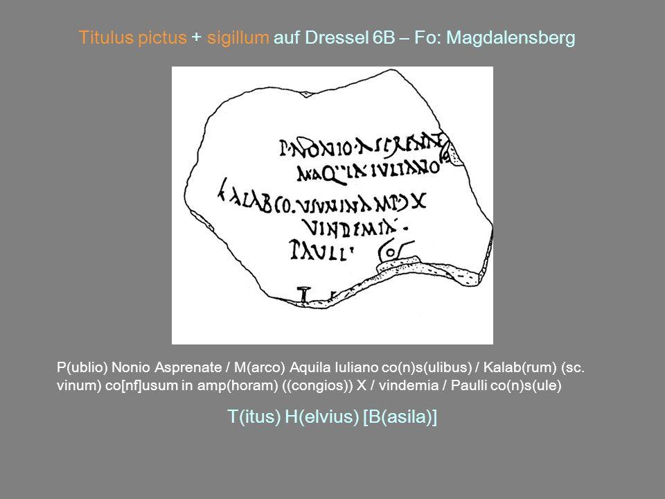 Titulus pictus + sigillum auf Dressel 6B – Fo: Magdalensberg P(ublio) Nonio Asprenate / M(arco) Aquila Iuliano co(n)s(ulibus) / Kalab(rum) (sc. vinum)