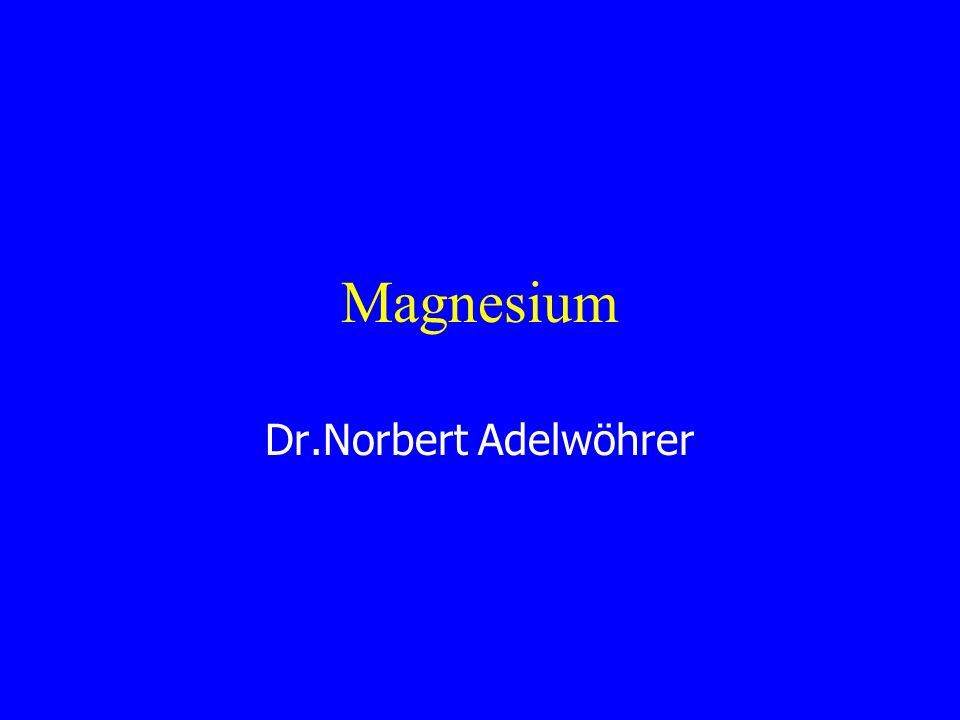 Magnesium Dr.Norbert Adelwöhrer