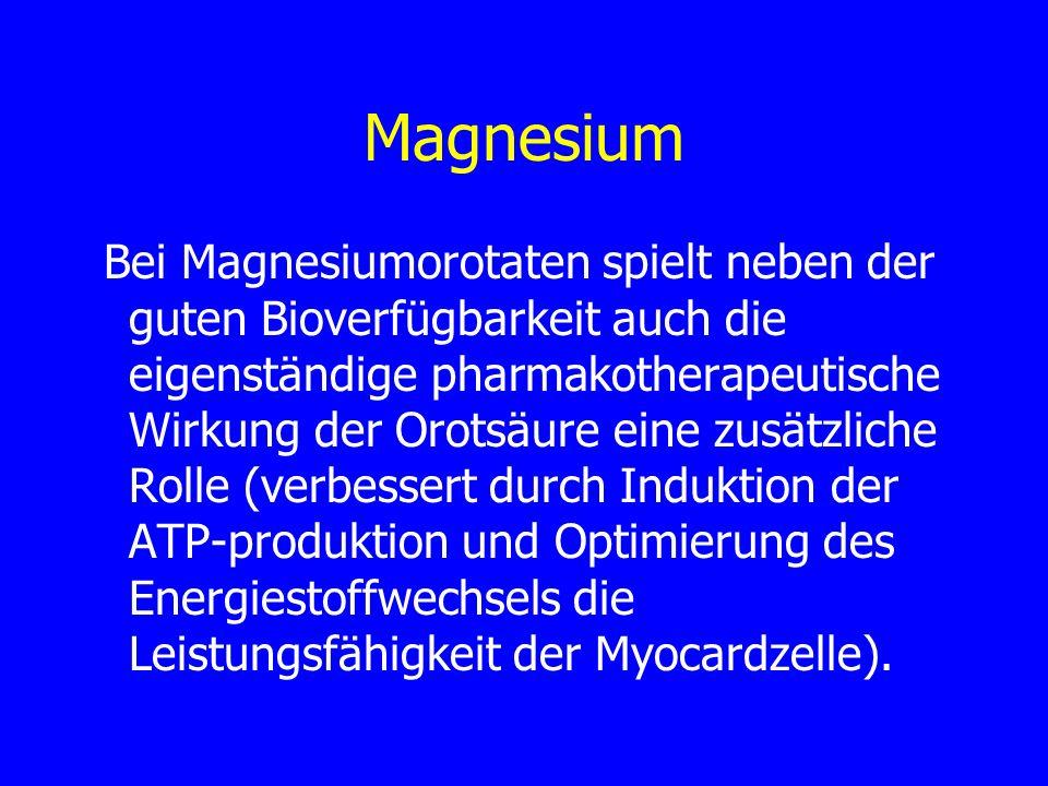 Magnesium Bei Magnesiumorotaten spielt neben der guten Bioverfügbarkeit auch die eigenständige pharmakotherapeutische Wirkung der Orotsäure eine zusät