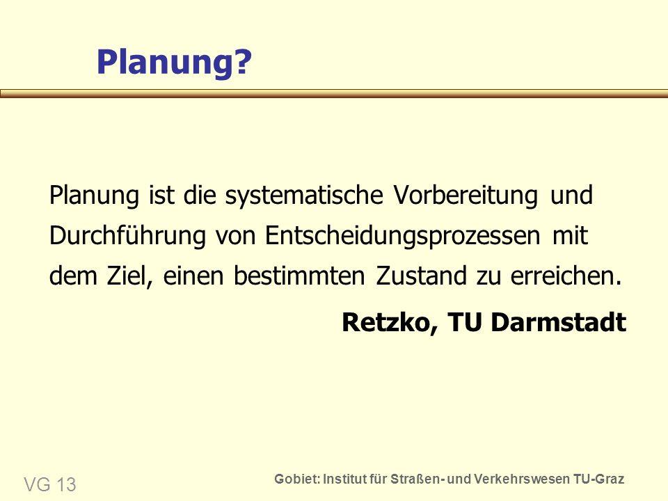 Gobiet: Institut für Straßen- und Verkehrswesen TU-Graz VG 13 Planung.