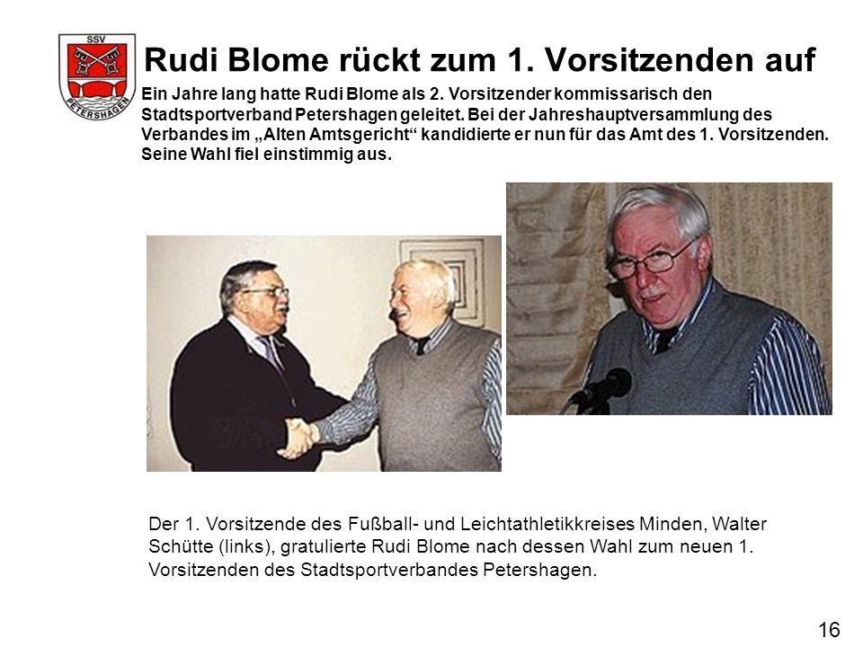 Rudi Blome rückt zum 1. Vorsitzenden auf 16 Ein Jahre lang hatte Rudi Blome als 2. Vorsitzender kommissarisch den Stadtsportverband Petershagen geleit