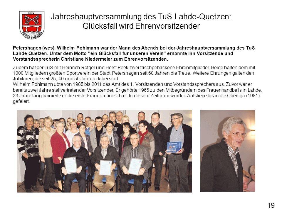 Jahreshauptversammlung des TuS Lahde-Quetzen: Glücksfall wird Ehrenvorsitzender 19 Petershagen (wes). Wilhelm Pohlmann war der Mann des Abends bei der