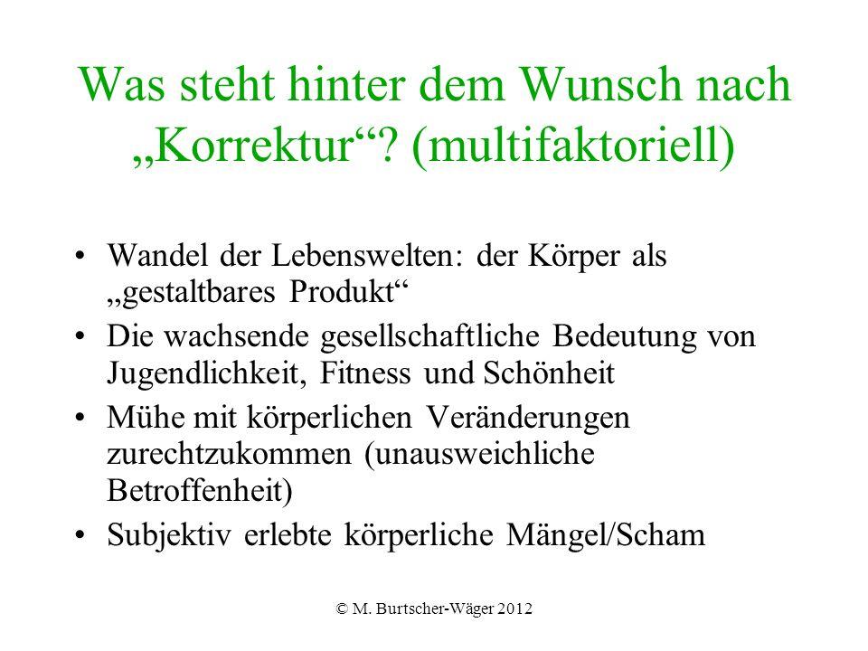 """© M. Burtscher-Wäger 2012 Was steht hinter dem Wunsch nach """"Korrektur ."""