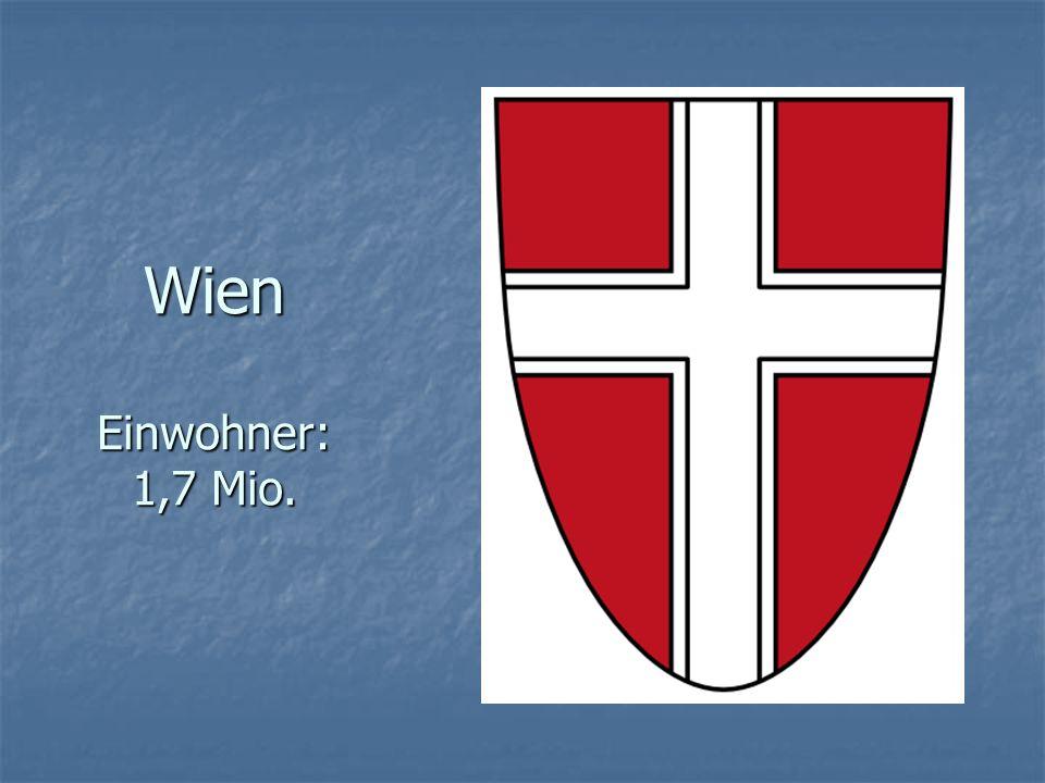 Wien Einwohner: 1,7 Mio.