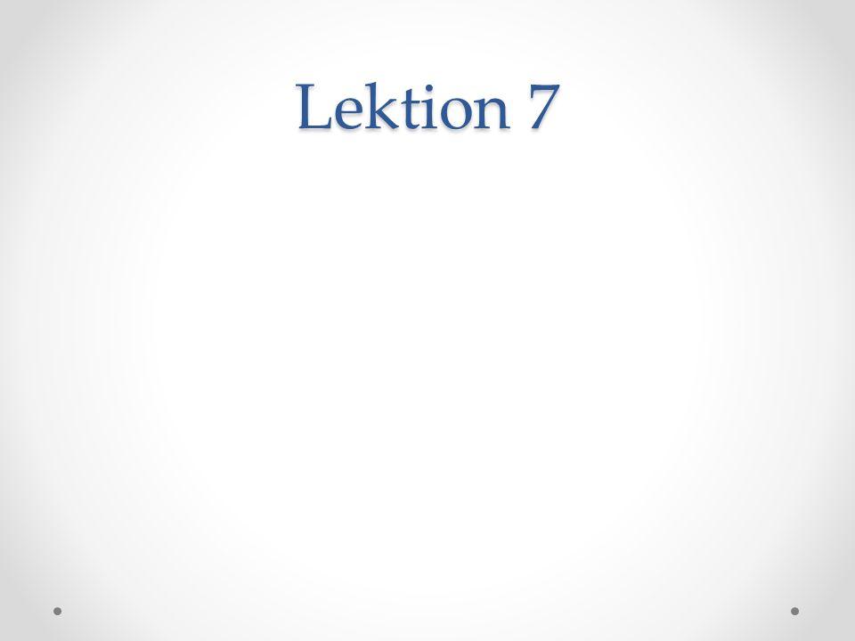 Lektion 7