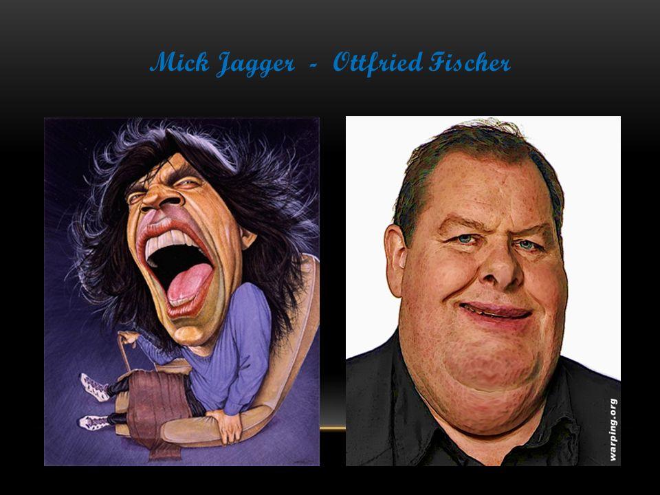 Mick Jagger - Ottfried Fischer