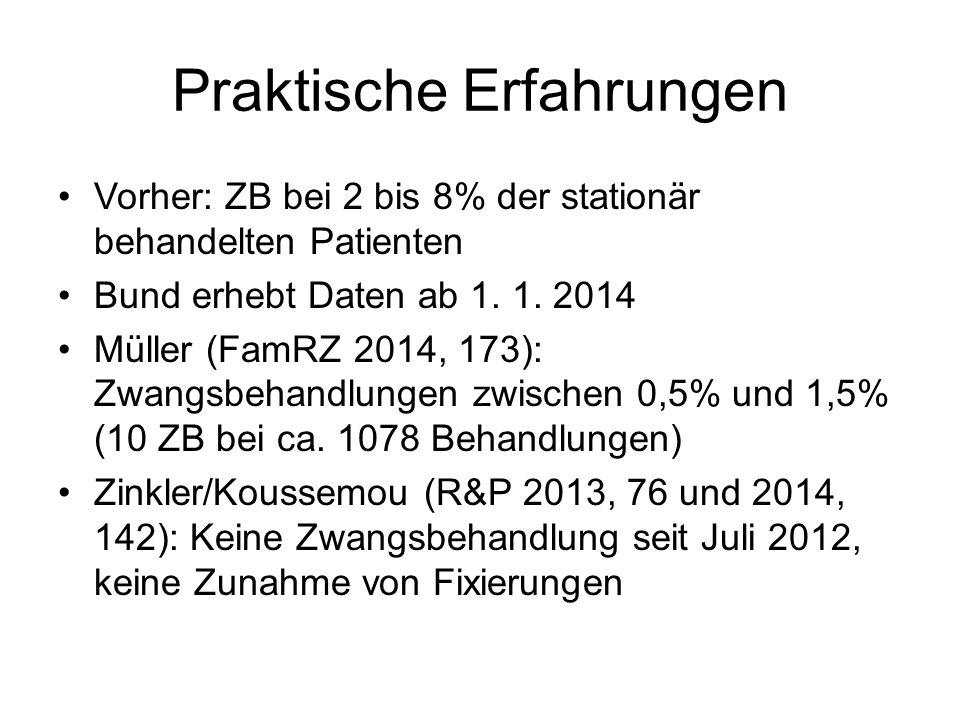 Praktische Erfahrungen Vorher: ZB bei 2 bis 8% der stationär behandelten Patienten Bund erhebt Daten ab 1. 1. 2014 Müller (FamRZ 2014, 173): Zwangsbeh