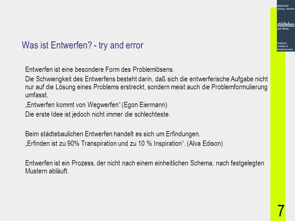 7 Was ist Entwerfen.- try and error Entwerfen ist eine besondere Form des Problemlösens.