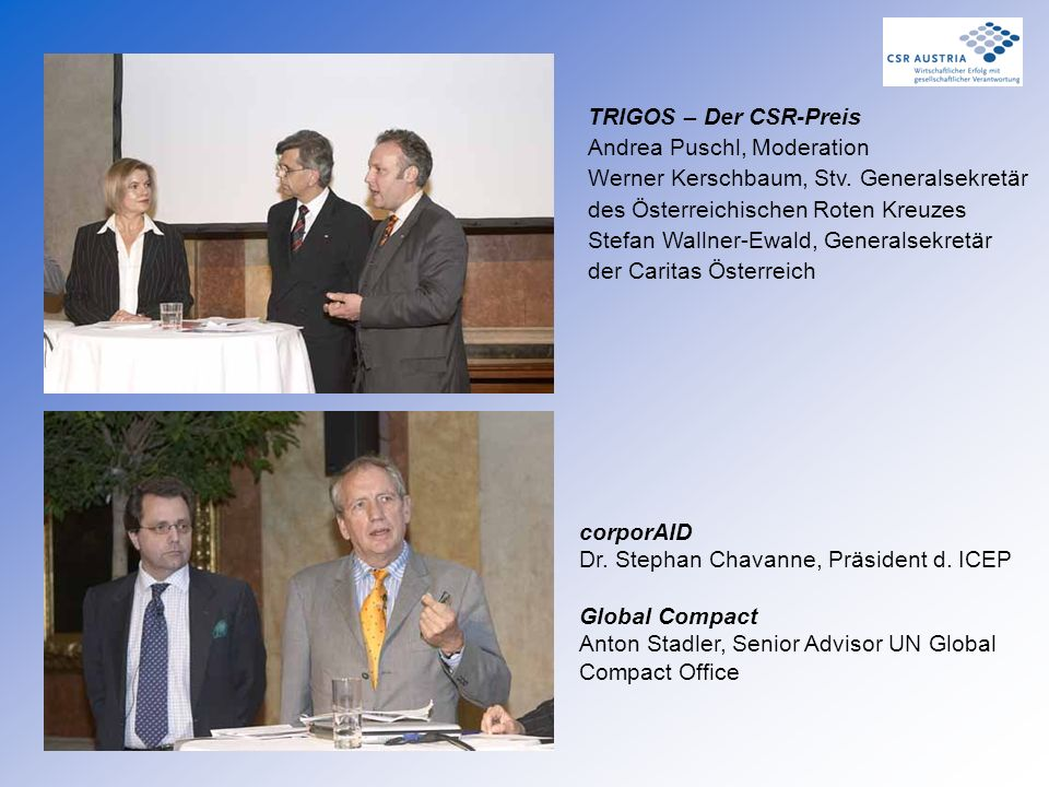 TRIGOS – Der CSR-Preis Andrea Puschl, Moderation Werner Kerschbaum, Stv. Generalsekretär des Österreichischen Roten Kreuzes Stefan Wallner-Ewald, Gene