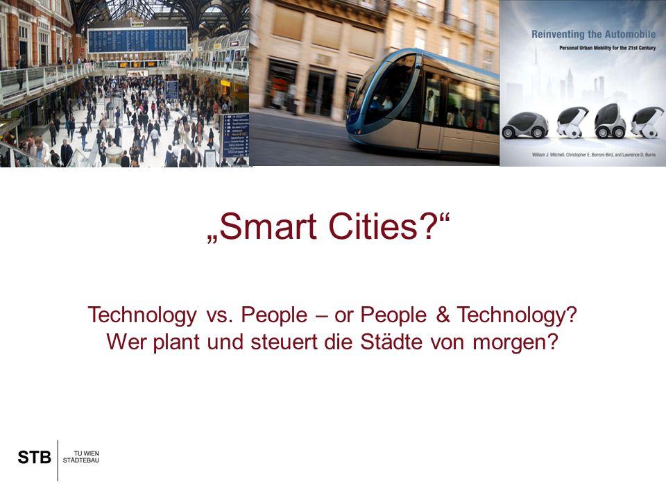 Technology vs. People – or People & Technology. Wer plant und steuert die Städte von morgen.
