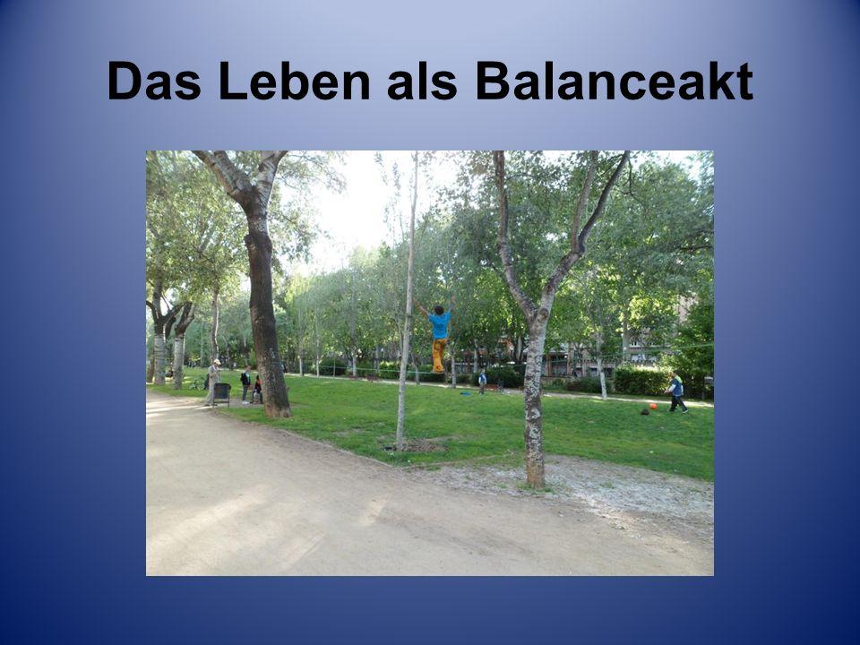 Das Leben als Balanceakt