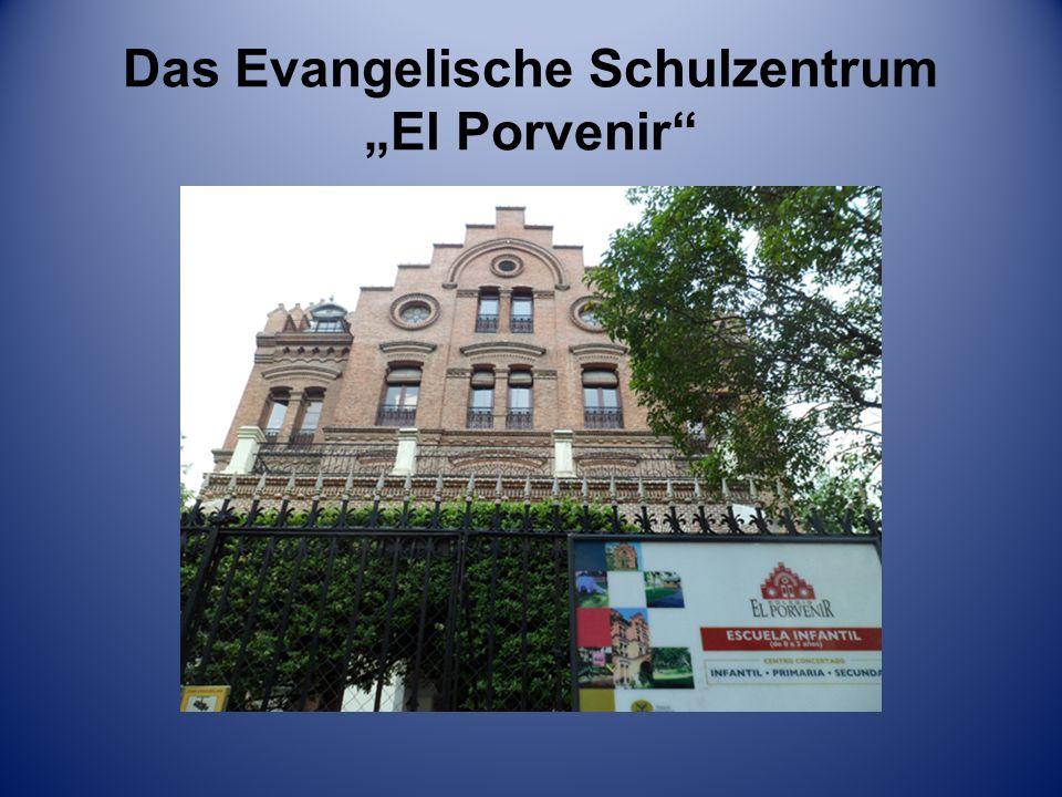 "Das Evangelische Schulzentrum ""El Porvenir"