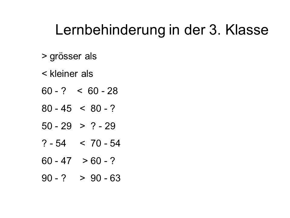 Lernbehinderung in der 3.Klasse > grösser als < kleiner als 60 - .