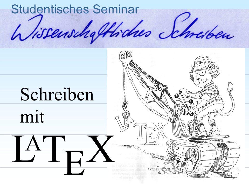 Studentisches Seminar L T X E A Schreiben mit