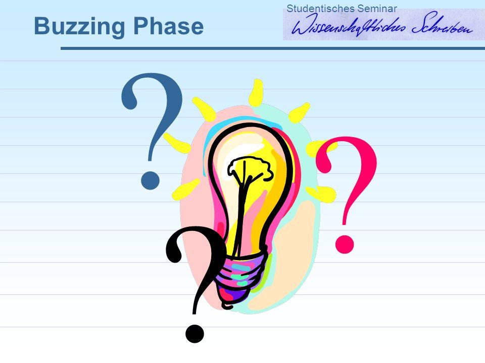 ? Buzzing Phase Studentisches Seminar ? ?