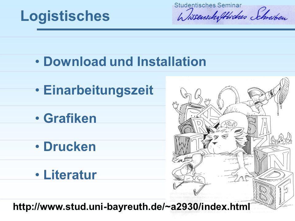 Logistisches Studentisches Seminar Download und Installation Einarbeitungszeit Grafiken Drucken Literatur http://www.stud.uni-bayreuth.de/~a2930/index