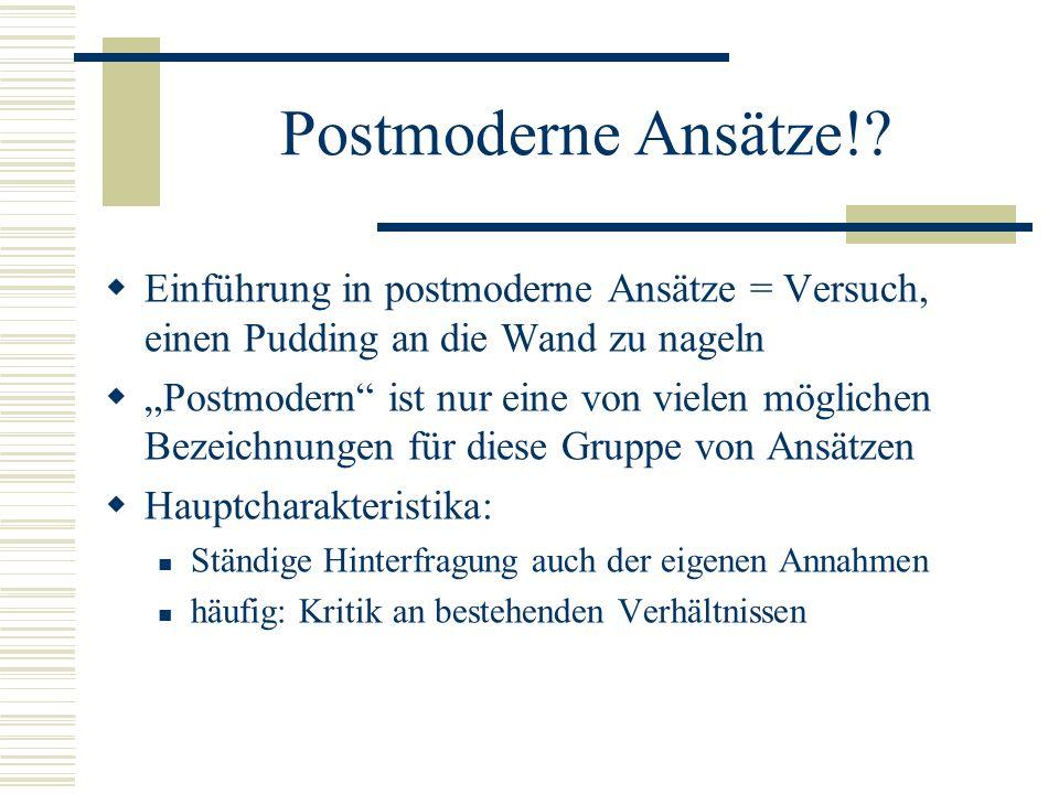 Postmoderne Ansätze!.