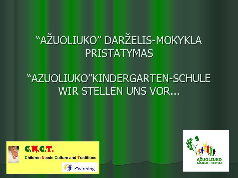AŽUOLIUKO DARŽELIS-MOKYKLA PRISTATYMAS AZUOLIUKO KINDERGARTEN-SCHULE WIR STELLEN UNS VOR...
