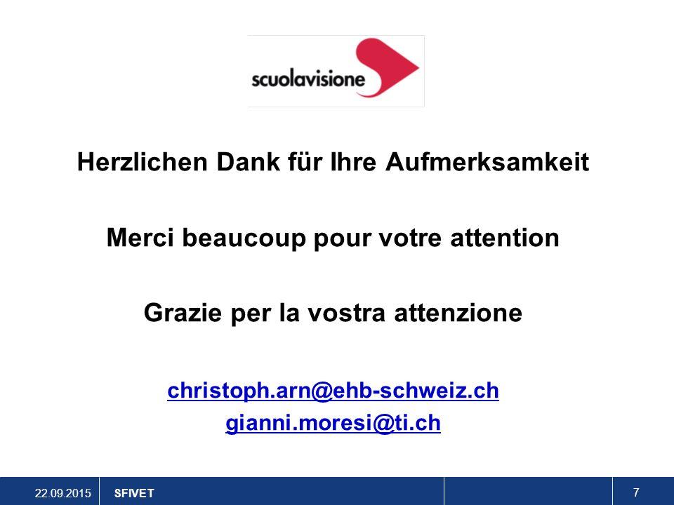 22.09.2015 7 Herzlichen Dank für Ihre Aufmerksamkeit Merci beaucoup pour votre attention Grazie per la vostra attenzione christoph.arn@ehb-schweiz.ch