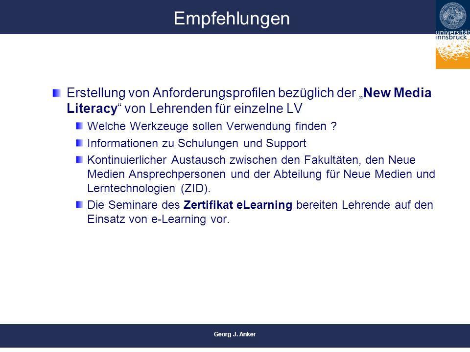 """Georg J. Anker Empfehlungen Erstellung von Anforderungsprofilen bezüglich der """"New Media Literacy"""" von Lehrenden für einzelne LV Welche Werkzeuge soll"""