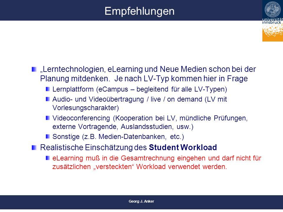 """Georg J. Anker Empfehlungen """"Lerntechnologien, eLearning und Neue Medien schon bei der Planung mitdenken. Je nach LV-Typ kommen hier in Frage Lernplat"""
