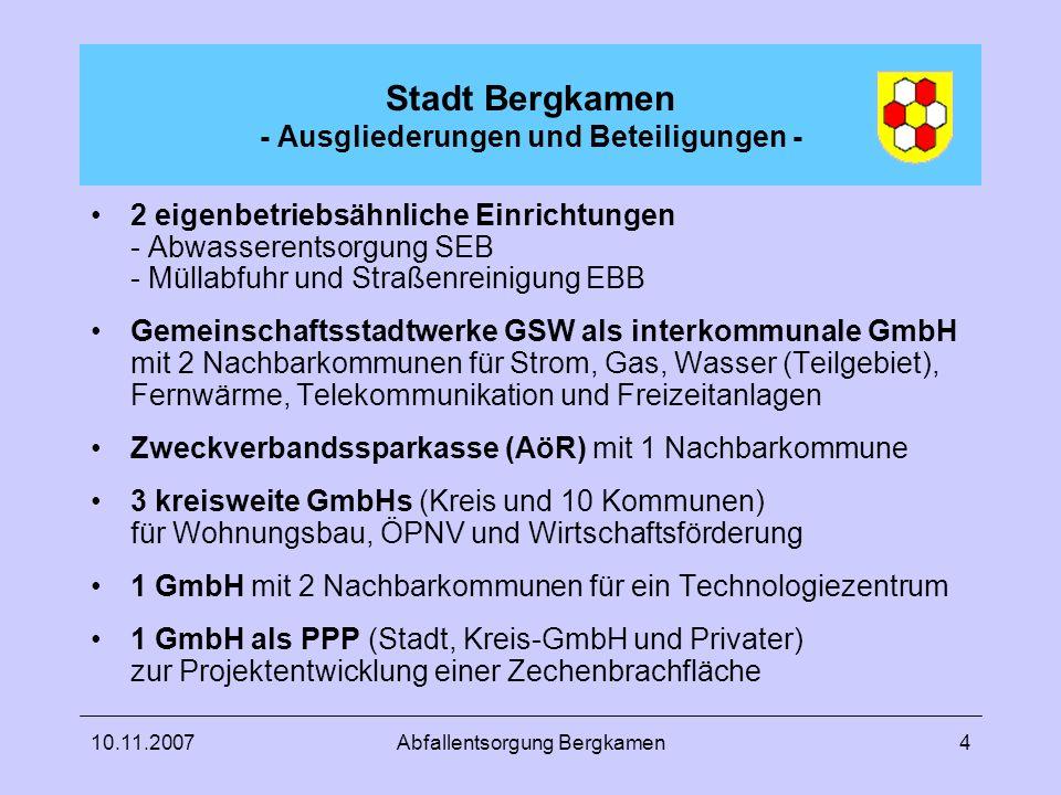 10.11.2007Abfallentsorgung Bergkamen4 Stadt Bergkamen - Ausgliederungen und Beteiligungen - 2 eigenbetriebsähnliche Einrichtungen - Abwasserentsorgung