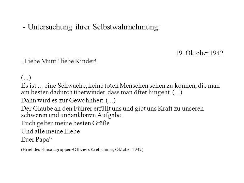 """- Untersuchung ihrer Selbstwahrnehmung: 19. Oktober 1942 """"Liebe Mutti! liebe Kinder! (...) Es ist... eine Schwäche, keine toten Menschen sehen zu könn"""