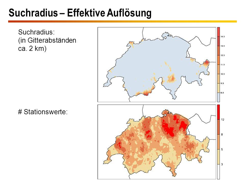 Suchradius – Effektive Auflösung Suchradius: (in Gitterabständen ca. 2 km) # Stationswerte:
