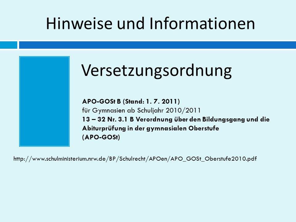 Hinweise und Informationen APO-GOSt B (Stand: 1. 7. 2011) für Gymnasien ab Schuljahr 2010/2011 13 – 32 Nr. 3.1 B Verordnung über den Bildungsgang und