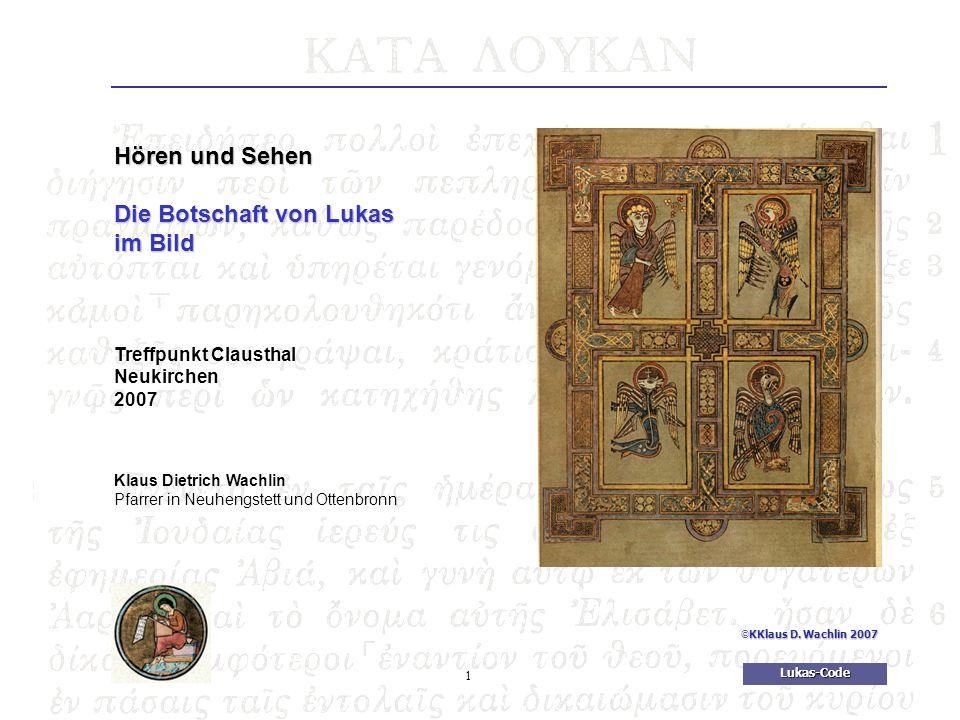 12Lukas-Code © KKlaus D.Wachlin 2007 Wort und Bild Marta, Marta, du hast viel Sorge und Mühe.