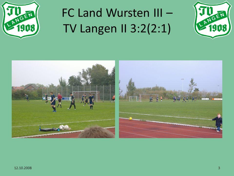 12.10.20084 FC Land Wursten III – TV Langen II 3:2(2:1)